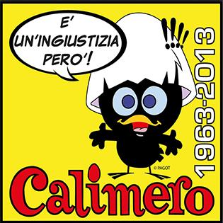 """Calimero """"E' un'ingiustizia però!""""  1963 – 2013"""