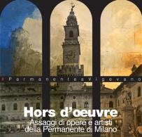 HORS D'OEUVRE. Assaggi di opere e artisti della Permanente di Milano