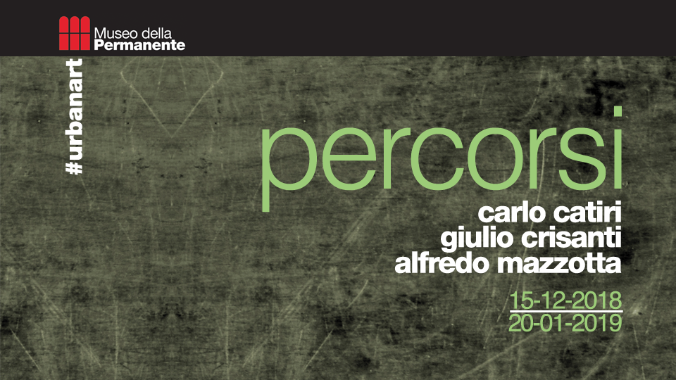 PERCORSI Carlo Catiri – Giulio Crisanti – Alfredo Mazzotta